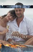 A Woman To Belong To (Mills & Boon Medical)