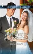 A Wedding In Warragurra (Mills & Boon Medical)