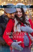 Mistletoe Mother (Mills & Boon Medical)