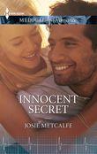 Innocent Secret (Mills & Boon Medical) (Denison Memorial Hospital, Book 3)