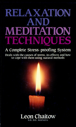 Relaxation and Meditation Techniques: A Complete Stress-proofing System