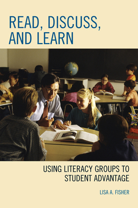 Read, Discuss, and Learn: Using Literacy Groups to Student Advantage