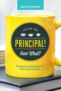You're the Principal! Now What?