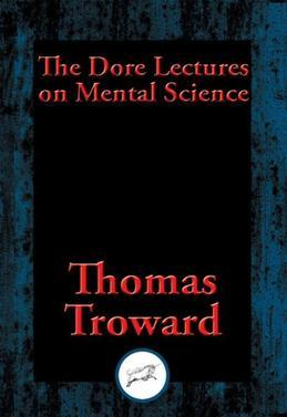 The Dore Lectures on Mental Science: With Linked Table of Contents