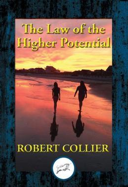 The Law of the Higher Potential: With Linked Table of Contents