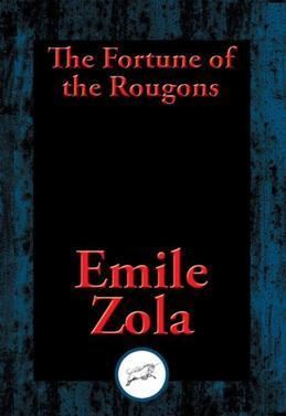 The Fortune of the Rougons: With Linked Table of Contents