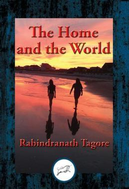The Home and the World: With Linked Table of Contents
