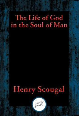 The Life of God in the Soul of Man: With Linked Table of Contents