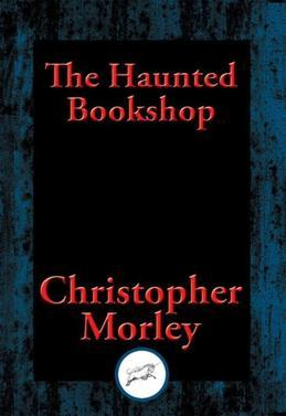 The Haunted Bookshop: With Linked Table of Contents