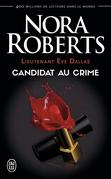 Lieutenant Eve Dallas (Tome 9) - Candidat du crime