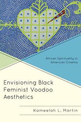 Envisioning Black Feminist Voodoo Aesthetics: African Spirituality in American Cinema
