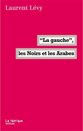 """""""La gauche"""", les Noirs et les Arabes"""