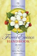 The Essential Flower Essence Handbook: For Perfect Well-being