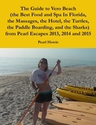 The Guide to Vero Beach (the Best Food and Spa In Florida, the Massages, the Hotel, the Turtles, the Paddle Boarding, and the Sharks) from Pearl Escap