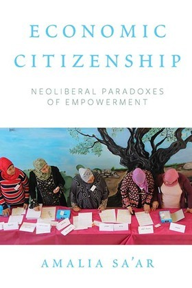 Economic Citizenship: Neoliberal Paradoxes of Empowerment