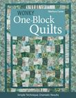 Wonky One-Block Quilts: Simple Techniques, Dramatic Results