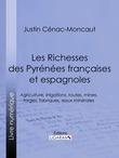 Les Richesses des Pyrénées françaises et espagnoles