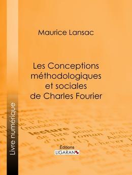 Les Conceptions méthodologiques et sociales de Charles Fourier