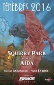 Squirry Park, suivi de Aïda