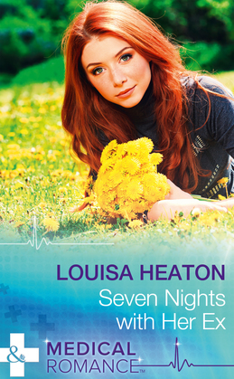 Seven Nights With Her Ex (Mills & Boon Medical)