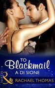 To Blackmail A Di Sione (Mills & Boon Modern) (The Billionaire's Legacy, Book 3)