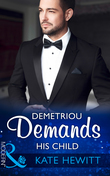 Demetriou Demands His Child (Mills & Boon Modern) (Secret Heirs of Billionaires, Book 4)