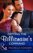 Defying The Billionaire's Command (Mills & Boon Modern)
