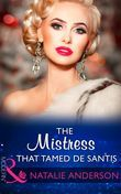 The Mistress That Tamed De Santis (Mills & Boon Modern) (The Throne of San Felipe, Book 2)