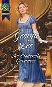 The Cinderella Governess (Mills & Boon Historical) (The Governess Tales, Book 1)