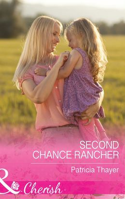 Second Chance Rancher (Mills & Boon Cherish) (Rocky Mountain Twins, Book 2)