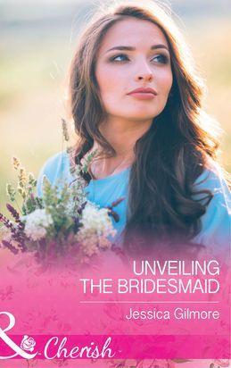 Unveiling The Bridesmaid (Mills & Boon Cherish) (The Life Swap, Book 2)