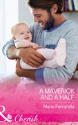 A Maverick And A Half (Mills & Boon Cherish) (Montana Mavericks: The Baby Bonanza, Book 3)