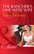 The Rancher's One-Week Wife (Mills & Boon Desire)