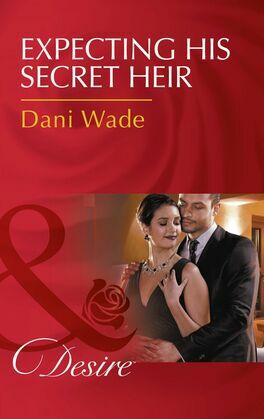 Expecting His Secret Heir (Mills & Boon Desire) (Mill Town Millionaires, Book 4)