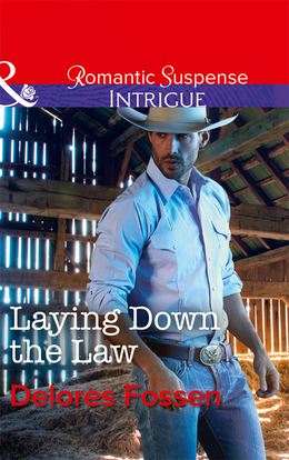 Laying Down The Law (Mills & Boon Intrigue) (Appaloosa Pass Ranch, Book 6)