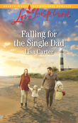 Falling For The Single Dad (Mills & Boon Love Inspired)