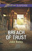 Breach Of Trust (Mills & Boon Love Inspired Suspense)