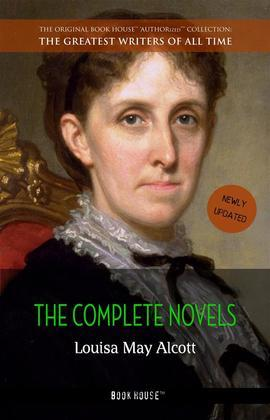 Louisa May Alcott: The Complete Novels