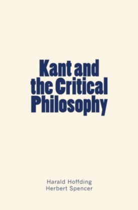 Kant and the Critical Philosophy