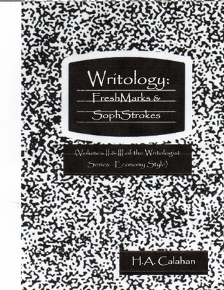Writology: Freshmarks and Sophstrokes:  Volumes II and III of the Writologist Series