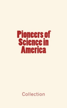 Pioneers of Science in America