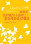 Berlin, Bucarest-Budapest : Budapest-Bucarest