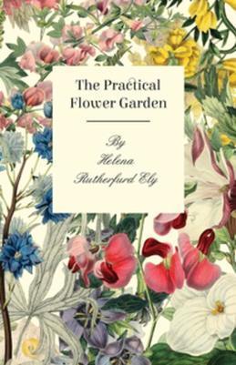The Practical Flower Garden