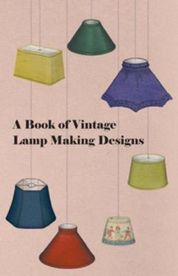 A Book of Vintage Lamp Making Designs