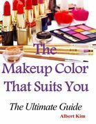 The Makeup Color That Suits You: The Ultimate Guide