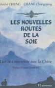 Les nouvelles routes de la soie : l'art de commercer avec la Chine