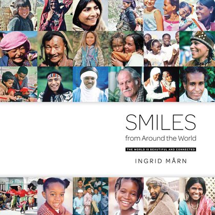 Smiles From Around The World: The World is Beautiful and Connected