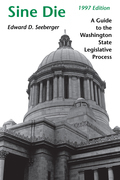 Sine Die: A Guide to the Washington State Legislative Process