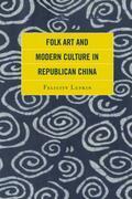 Folk Art and Modern Culture in Republican China