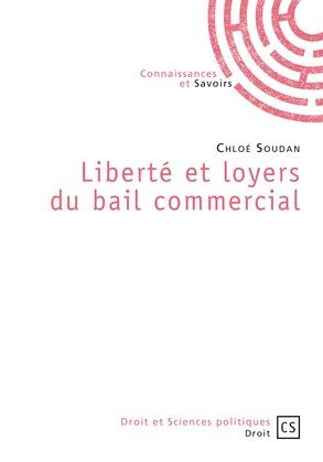 Liberté et loyers du bail commercial